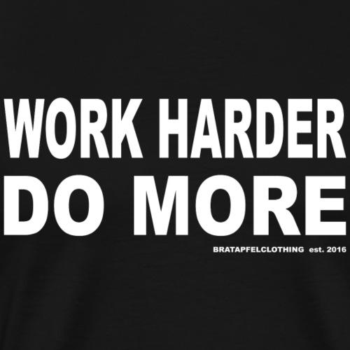 Work Harder - Männer Premium T-Shirt