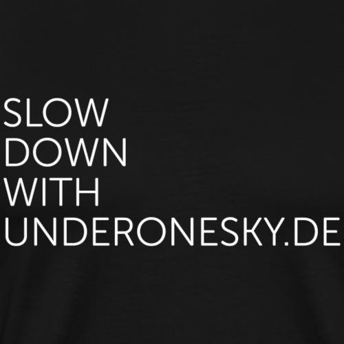 Slow Down with underonesky.de - Männer Premium T-Shirt