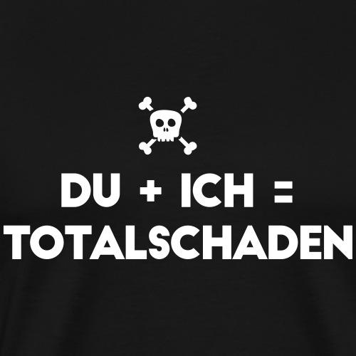 DU + ICH = Totalschaden V2 - Männer Premium T-Shirt