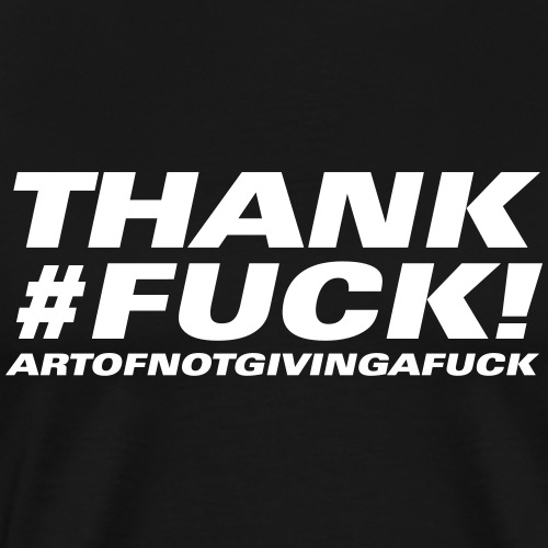 12#thankfuck - Männer Premium T-Shirt