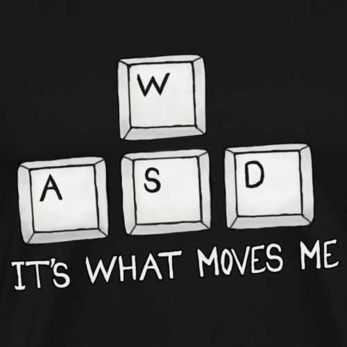 W A S D is what MOVES me - Herre premium T-shirt