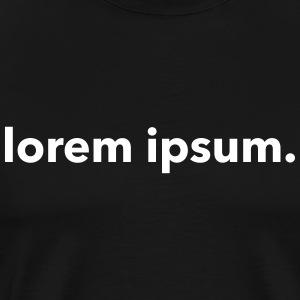 Lorem Ipsum - Mannen Premium T-shirt