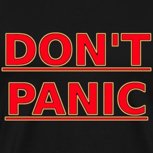 DON T PANIC - Männer Premium T-Shirt