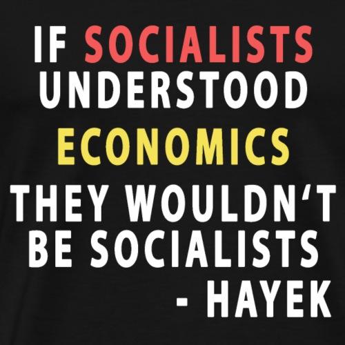 Socialists and Economics - Hayek - Männer Premium T-Shirt