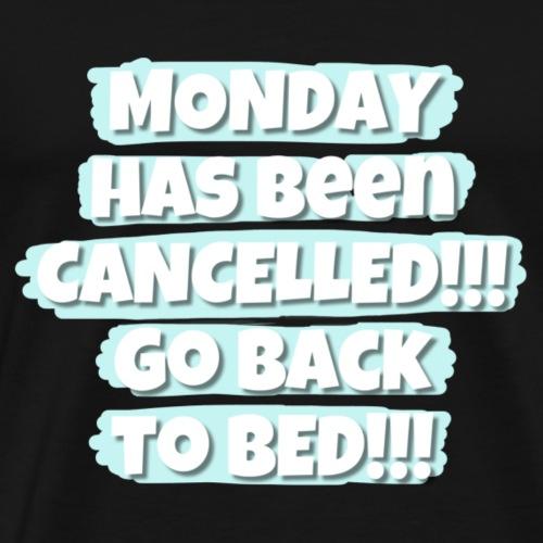 Montag wurde gestrichen! - Männer Premium T-Shirt