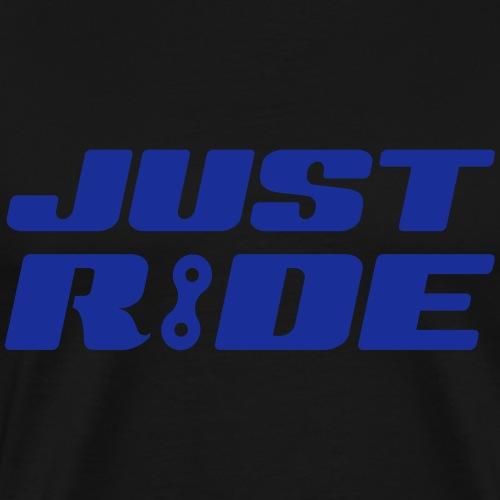 Just Ride - Lass uns Radfahren - Männer Premium T-Shirt