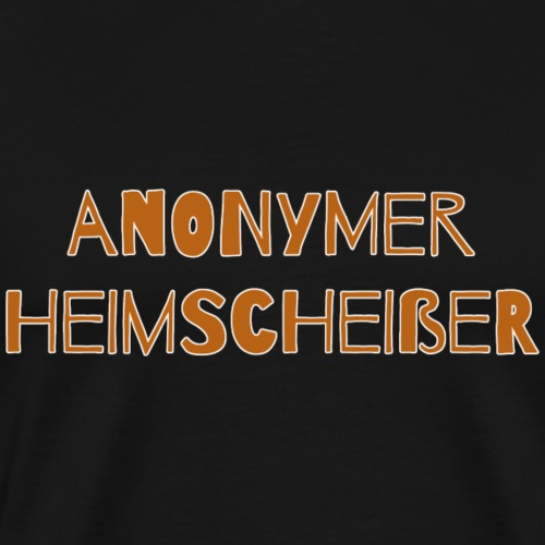 Anonymer Heimscheißer klassisch braun - Männer Premium T-Shirt