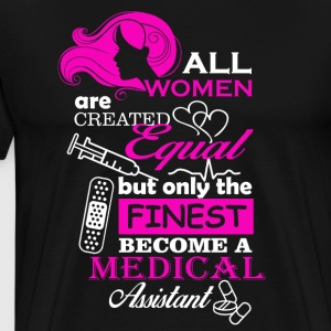 All women are Medical Assistant - Men's Premium T-Shirt