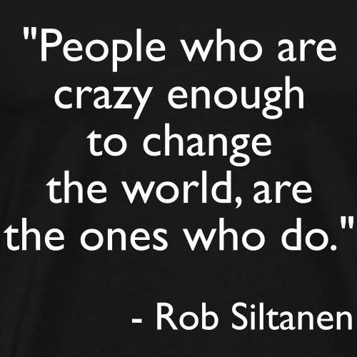 People who are crazy enough to change the world - Männer Premium T-Shirt