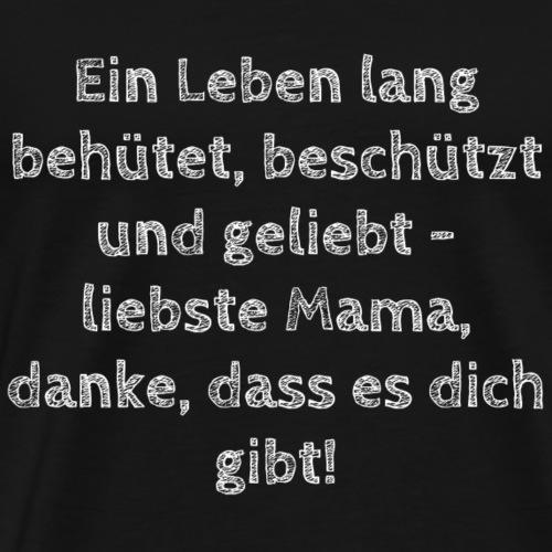 Ein Leben lang behütet...danke, das es dich gibt! - Männer Premium T-Shirt