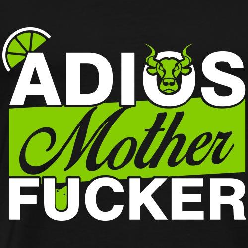 Adios Mother Fucker - T-shirt Premium Homme
