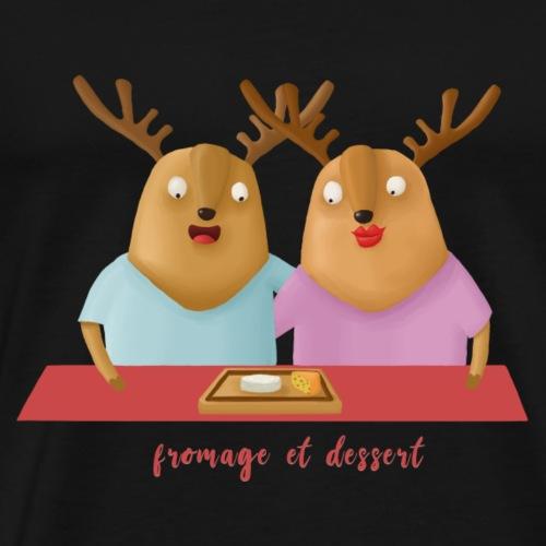 Fromage et dessert - T-shirt Premium Homme