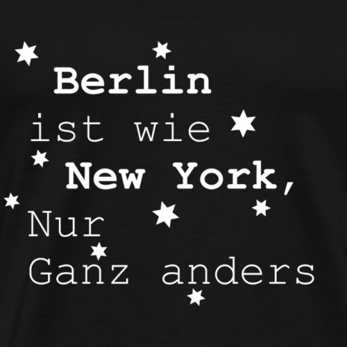 Berlin ist wie New York - Männer Premium T-Shirt