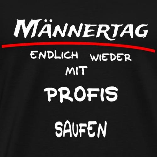 Maennertag VATERTAG Endlich Wieder mit Profis - Männer Premium T-Shirt