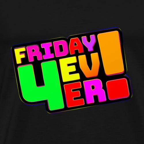 FRIDAY 4 EVER - Männer Premium T-Shirt