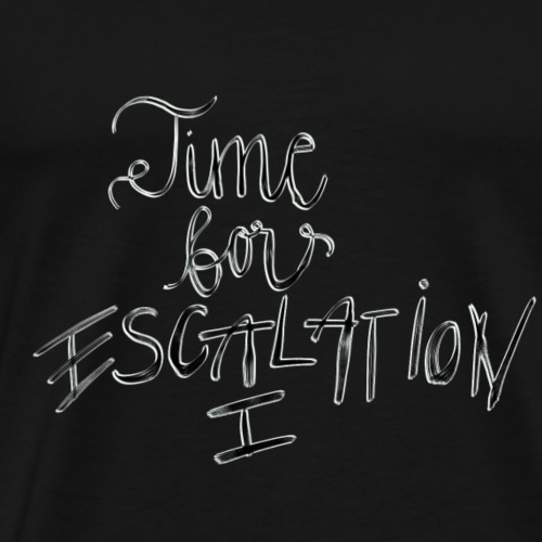 Time for Escalation - Männer Premium T-Shirt