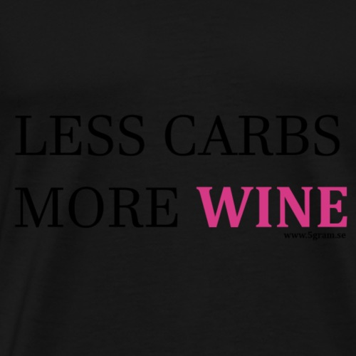 LESS CARBS MORE WINE PINK - Premium-T-shirt herr