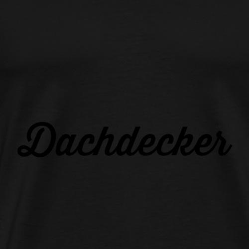 Dachdecker - Männer Premium T-Shirt