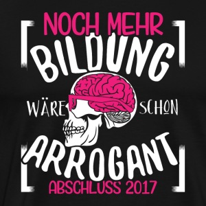 More education would be arrogant, the end of 2017 - Men's Premium T-Shirt