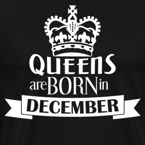 Queens Born december LIMITED - Mannen Premium T-shirt