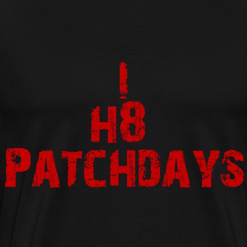 I hate Patchdays - Männer Premium T-Shirt