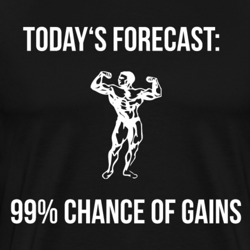 TODAY'S FORECAST: 99% CHANCE OF GAINS - Männer Premium T-Shirt