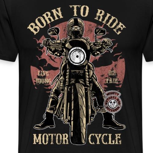 BORN TO RIDE - Motorrad Chopper Caferacer Geschenk - Männer Premium T-Shirt