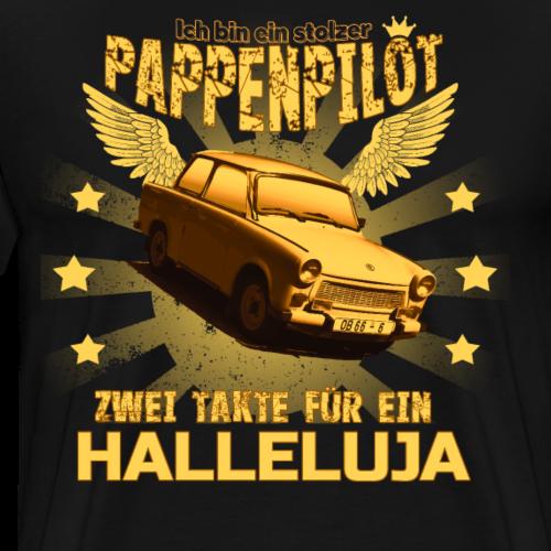 Der einzig wahre PAPPENPILOT Trabant 601 Shirt - Männer Premium T-Shirt