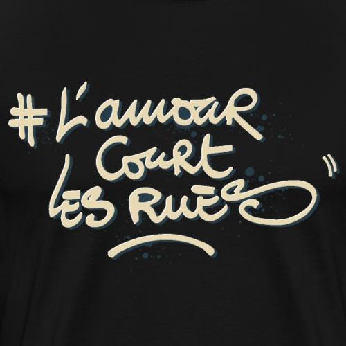 L'AMOUR COURT LES RUES Tee Shirts - Men's Premium T-Shirt