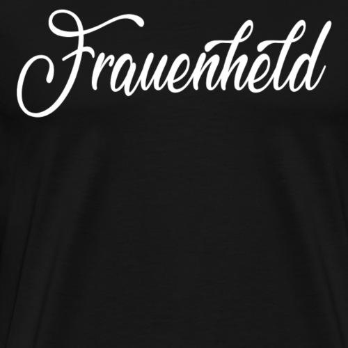 Frauenheld - Männer Premium T-Shirt