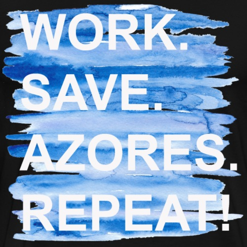 Work Save Azores Repeat - Männer Premium T-Shirt