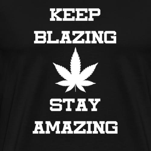 Keep Blazing Stay Amazing! - Männer Premium T-Shirt