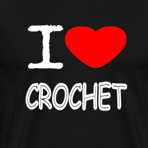I LOVE CROCHET - Men's Premium T-Shirt