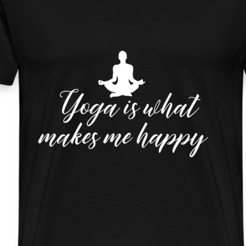 YOGA Is What Makes Me Happy - Männer Premium T-Shirt