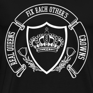 real queens fix each others crowns - Männer Premium T-Shirt