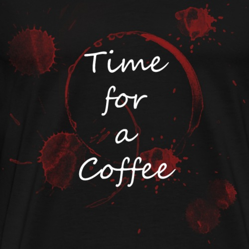 Kaffee Pause, Time for a Coffee - Männer Premium T-Shirt