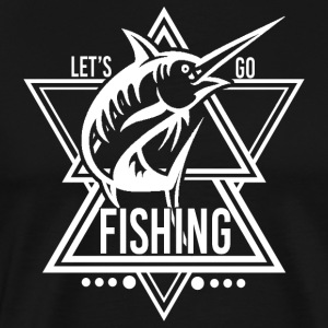 Lets go Fishing - We love fishing! - Men's Premium T-Shirt