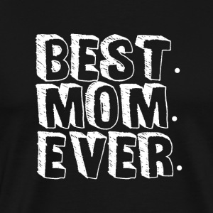 BEST MOM EVER - MothersDay - Men's Premium T-Shirt