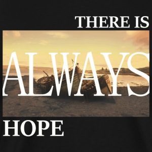 There Is Always Hope - Männer Premium T-Shirt
