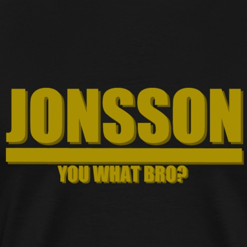 You what bro? - Premium-T-shirt herr