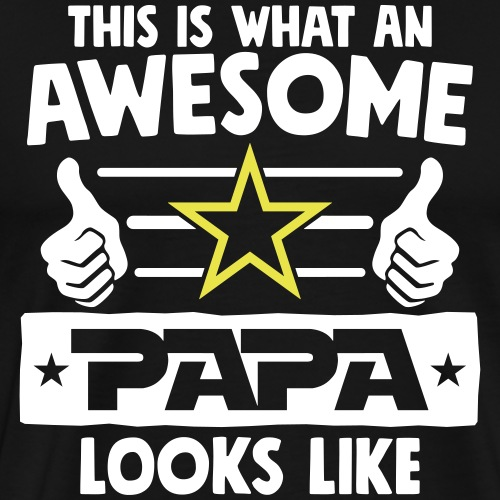 This is what an awesome Papa looks like - vatertag - Männer Premium T-Shirt