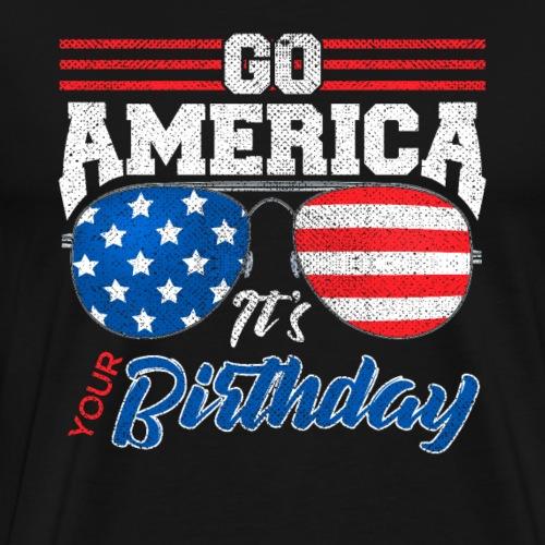 GO AMERICA IT'S YOUR BIRTHDAY - Männer Premium T-Shirt