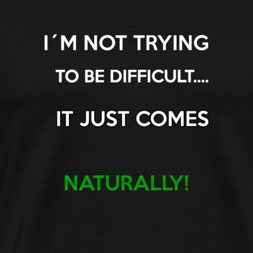 IM NOT TRYING TO.. T-Shirt - Männer Premium T-Shirt