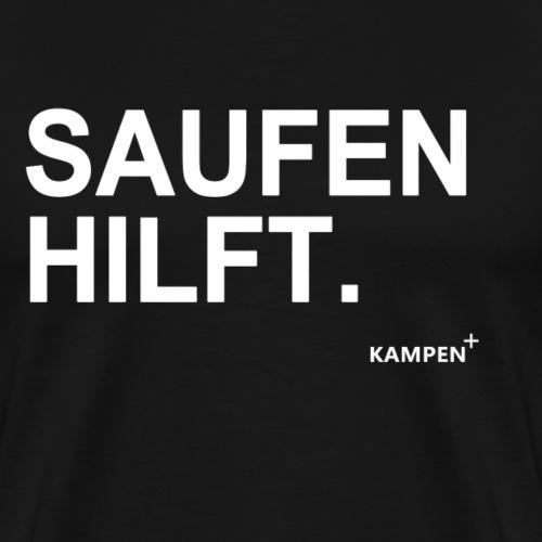 Saufen hilft. - Männer Premium T-Shirt