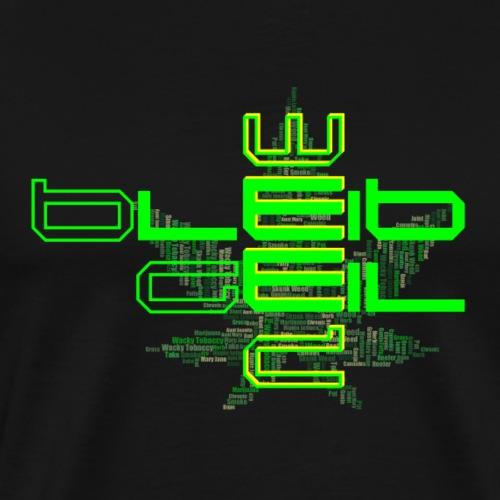 Bleib Geil Weed NEON Gruen - Männer Premium T-Shirt