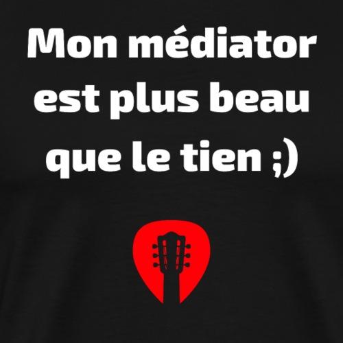 Mon médiator est plus beau que le tien 2 - T-shirt Premium Homme