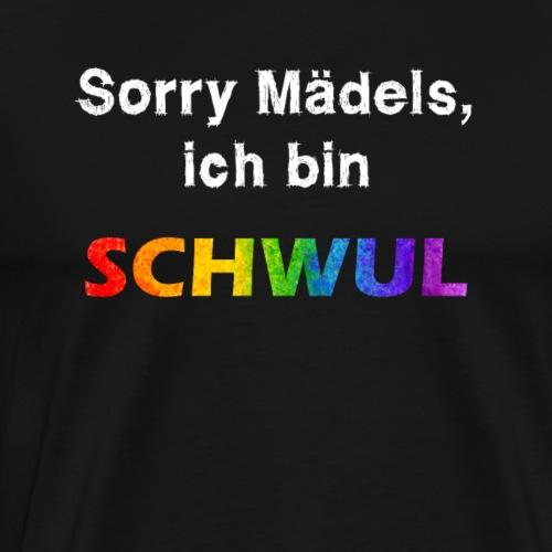 Sorry Mädels, ich bin schwul - Männer Premium T-Shirt