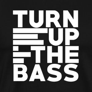 Turn up the bass - Art of Music - Mannen Premium T-shirt