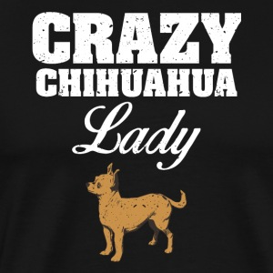 Crazy Chihuahua lady dog ​​lover - Men's Premium T-Shirt