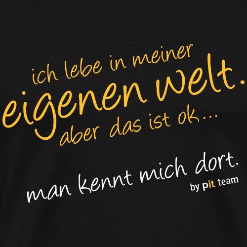 Ich lebe in meiner eigenen Welt... - Männer Premium T-Shirt